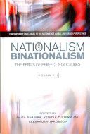 Nationalism and binationalism : the perils of perfect structures.    Sussex Academic Press, 2013