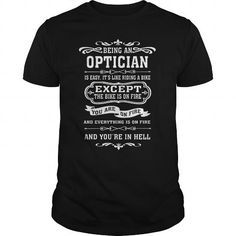Cool LOVE BEING AN OPTICIAN T shirts