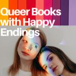31 of the Best Queer Books with Happy Endings | Book Riot