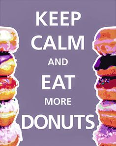 Custom Keep Calm and Eat More Donuts Donut by CandyColorWorld. Keep Calm and Spiced Apple Cider, Apple Cider Donuts, Keep Calm Posters, Keep Calm Quotes, Donut Recipes, Snack Recipes, Keep Clam, Keep Calm Signs, National Donut Day