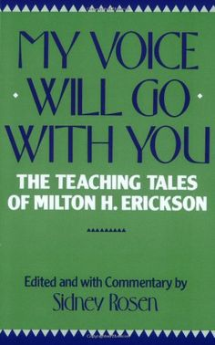 My Voice Will Go with You: The Teaching Tales of Milton H. Erickson by Sidney Rosen,http://www.amazon.com/dp/0393301354/ref=cm_sw_r_pi_dp_Bjqitb1R79W8AWYP