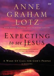 Expecting to See Jesus, DVD Curriculum   -              By: Anne Graham Lotz