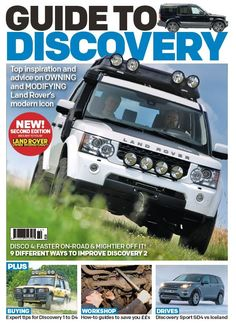 In this issue:  Top inspiration and advice on owning and modifying Land Rover's modern icon  Disco 4: Faster on-road & mightier of it!  9 different ways to improve Discovery 2  Plus! Buying: Expert tips for Discovery 1 to D4  Workshop: How-to guides to save you ££s  Drives: Discovery Sport SD4 vs Iceland