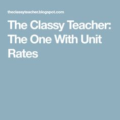 The Classy Teacher: The One With Unit Rates