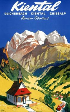 Vintage Travel Poster - Kienta - Berner Oberland - Switzerland - by Louis Koller, Ski Posters, Railway Posters, Poster Ads, Cool Posters, Poster Prints, Travel Ads, Travel And Tourism, Travel Photos, Travel Guide