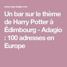 Un bar sur le thème de Harry Potter à Édimbourg - Adagio : 100 adresses en Europe