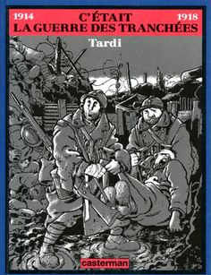 Jacques TARDI C'était la guerre des tranchées Casterman, 1993       …