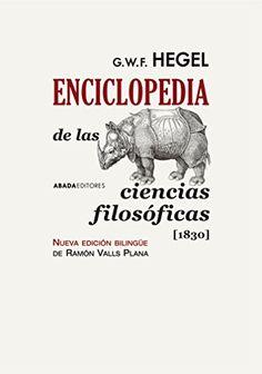 Enciclopedia de las ciencias filosóficas en compendio (1830) / G.W.F. Hegel ; edición bilingüe de Ramón Valls Plana