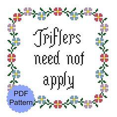 Triflers Need Not Apply Cross Stitch Pattern My Favorite