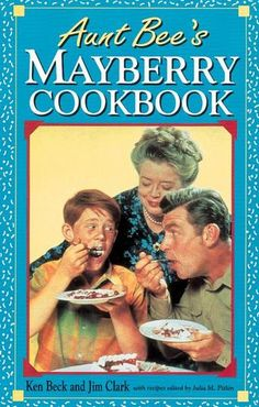 This isn't in my collection, I need to find this, minus the Aunt Bee's pickle recipe, ; )  Aunt Bee's Mayberry Cookbook - More memories of Mayberry.
