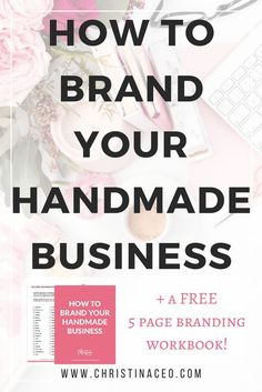 """Have you considered branding your handmade business? Or perhaps you're in need of a """"remodel""""? If yes, then this blog is for you! In this blog, How to Brand Your Handmade Business I discuss things such as how to get started when it comes to branding a business. I'll also cover creating a mood board and finding the right designer for the job. Plus I even include a FREE 5 page workbook that you can download and use to follow along!"""