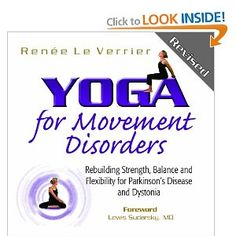 Yoga for Movement Disorders: Rebuilding Strength, Balance, and Flexibility for Parkinson's Disease and Dystonia: Renee Le Verrier, Dr. Lewis Sudarsky: 9780985386900: Amazon.com: Books NeuronautsNow.org