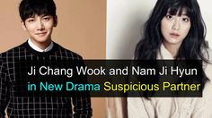 "Ji Chang Wook and Nam Ji Hyun in New Drama ""Suspicious Partner"""