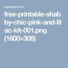 free-printable-shabby-chic-pink-and-lilac-kit-001.png (1600×306)