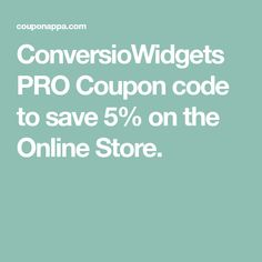 ConversioWidgets PRO Coupon code to save 5% on the Online Store. Pro Version, Coupon Codes, Bro, Coupons, Coding, Store, Tent, Coupon, Shop Local