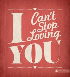 I can't stop loving you