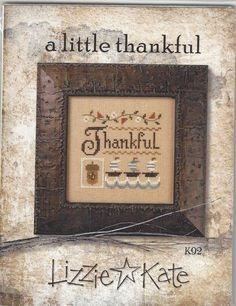 Thanksgiving Lizzie Kate a Little Thankful Cross Stitch Kit #LizzieKate #Sampler