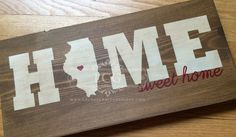 Home Sweet Home State Home Sweet Home sign by LaurasCraftedGoods