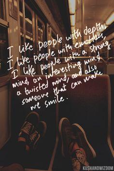 depth, emotion, strong/interesting mind, smile