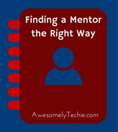 How to Find a Mentor the Right Way