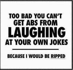 Cuz I'm hilarious!