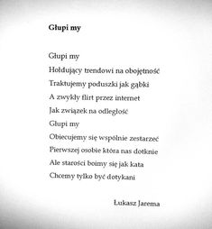 Image result for łukasz jarema Poem Quotes, Daily Quotes, In Other Words, Haiku, Motivation Inspiration, Motto, Picture Quotes, Quotations, Self