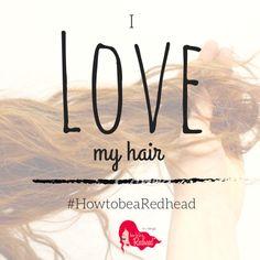 SHARE if you love your #RedHair! #RockitlikeaRedhead #HowtobeaRedhead