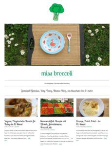 miss broccoli - #Mamablog Miss Broccoli schreibt in ihrem etwas anderen Mama-Blog über Gemüse und nochmals Gemüse, Vegi-Babys, Öko-Themen und weitere Themen als Neu-Mama. Meist jedoch geht es um die vegetarische Ernährung von Babys und Kleinkindern (auch die Mütter können von den Rezepten profitieren), nach Monaten unterteilt, beginnend mit der Breiphase im 5. Monat. Auf was man achten muss als Mama, damit das Baby gesund ernährt wird, einige Tipps, viel Infos um Gemüse sowie Rezepte für…