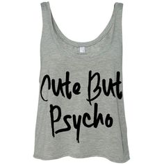 Cropped Tank Top Cute but Psycho Funny Summer Outfit Beach Tank Ladies... ($15) ❤ liked on Polyvore featuring tops, crop tops, shirts, tank tops, grey, crop tank, grey shirt, beach tank tops, summer tanks and gray shirt