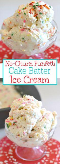 No churn Funfett Birthday Cake Ice cream. Super easy to make!