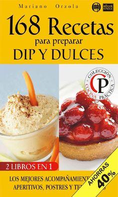 168 recetas para preparar dip y dulces