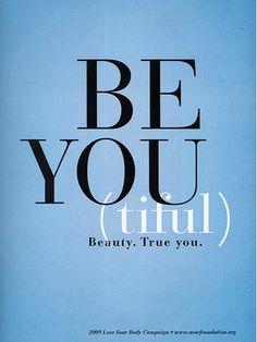 true you.  beauty