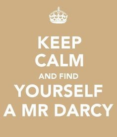But there are so few Mr. Darcy's.......