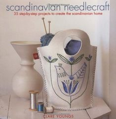 Scandinavian Needlecraft: 35 Step-by-step Projects to Create the Scandinavian Home by Clare Youngs,http://www.amazon.com/dp/1907030220/ref=cm_sw_r_pi_dp_9tKXsb1FK1MQJBGF