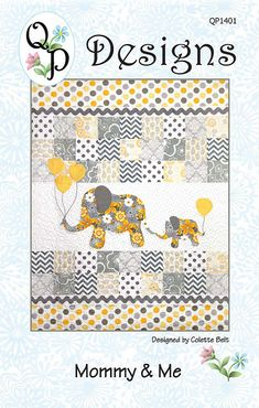 Mommy & Me Elephant Quilt Pattern by QP Designs QP1401 Project Size: 40x52 Charm Square Pattern Sweet quilt pattern design that features an appliqued mama elephant & her baby carrying some festive balloons