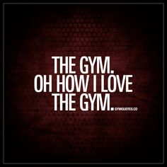 """""""The gym. Oh how I love the gym."""" ;)"""