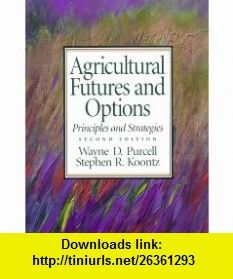 Agricultural Futures and Options Principles and Strategies (2nd Edition) (9780137799435) Wayne D. Purcell, Stephen R. Koontz , ISBN-10: 0137799438  , ISBN-13: 978-0137799435 ,  , tutorials , pdf , ebook , torrent , downloads , rapidshare , filesonic , hotfile , megaupload , fileserve