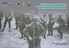 Max Wolff - Brazil in WW II  Book celebrate 100 years of one of our heroes