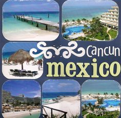 Cancun Mexico - Scrapbook.com