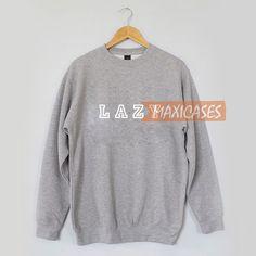 Lazy Sweatshirt Sweater Unisex Adults size S to 2XL
