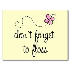Floss at least 1 time daily! Dental Surgeon, Dental Implants, Dental Humor, Dental Facts, Dentist Quotes, Sedation Dentistry