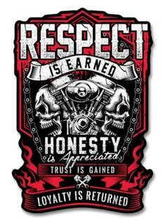 Respect Is Earned Skull & Engine (Ladies) – SkullSociety Respect Is Earned, Motorcycle Quotes, Lose My Mind, Loyalty, Harley Davidson, Skull, Motocross, Lady, Engine