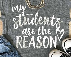 Teacher svg My Students are the reason svg teacher shirt Teaching Shirts, Shirts For Teachers, Svg File, Student Teacher Gifts, Teacher Wear, Making Shirts, Vinyl Shirts, Future Classroom, Teacher Appreciation