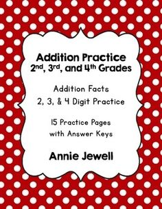 Addition Practice For 2nd, 3rd, and 4th Grades. 15 practice sheets. Great for a Back to School Tune Up, End of Year Review, or anytime in between!