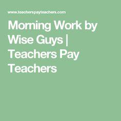 Morning Work by Wise Guys | Teachers Pay Teachers
