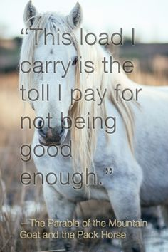 The Parable of the Mountain Goat and the Pack Horse  https://raisonliving.com/2016/08/30/the-parable-of-the-mountain-goat-and-the-pack-horse/  #SelfHelp
