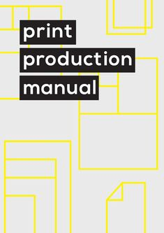 Print Production Manual  By Eve Warren ( BA )Graphic design Leeds College Of Art