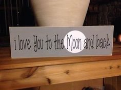 I love you to the moon and back Wood Sign Home by CubaLakeCrafts