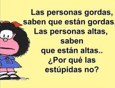 Excelente pregunta Mafalda.   Jajaja.