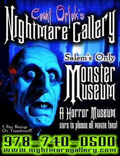 Salem's Only Monster Museum, Count Orlok's Nightmare Gallery!